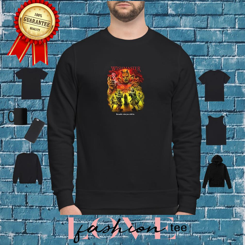 Wishmaster be careful what you wish for shirt sweater