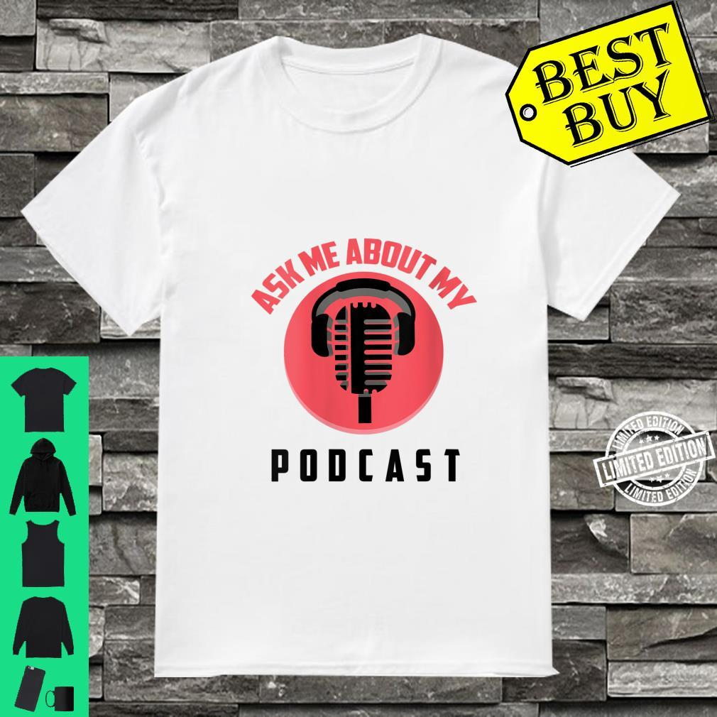 Womens Ask Me About My Podcast Cute Noble Podcaster Shirt