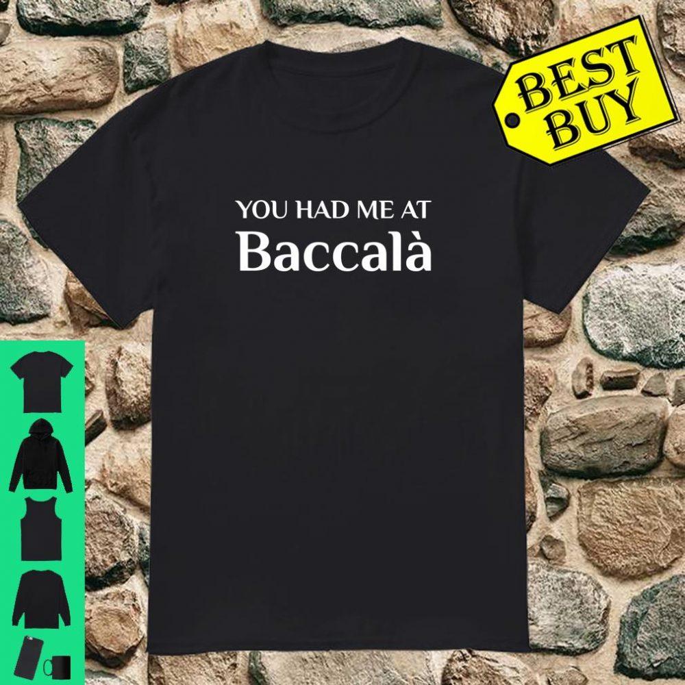 You Had Me At Baccala Italian Food Fan Stockfish Shirt